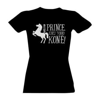 Tričko s potiskem Kašlu na prince, chci koně