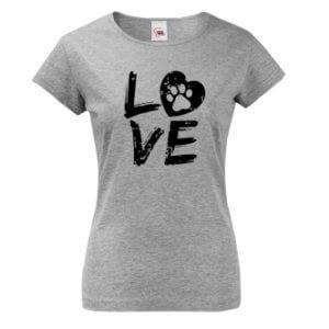 Dámské tričko s potiskem Dog Love